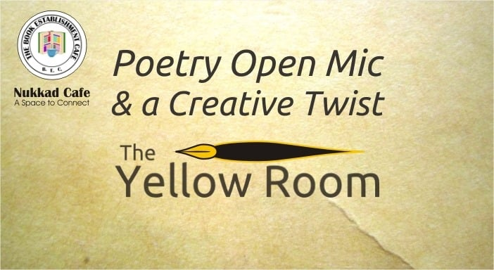 The Yellow Room - A Poet's Club - S. B. Road